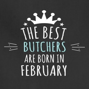 Best BUTCHERS are born in february - Adjustable Apron
