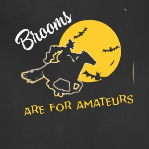 Brooms are for Amateurs witches shirt - Adjustable Apron