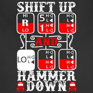 Shift Up And Hammer Down Truck Driver T Shirt - Adjustable Apron