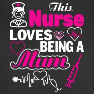This Nurse Loves being A Mum T Shirt - Adjustable Apron