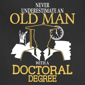 Old Man With A Doctoral Degree T Shirt - Adjustable Apron