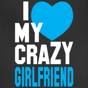 I Love My Crazy Girlfriend T Shirt - Adjustable Apron