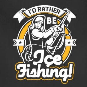 I'd Rather Be Ice Fishing Tee Shirt - Adjustable Apron