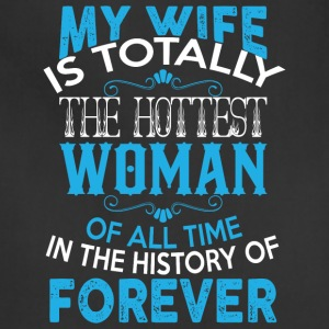 My Wife Is Totally The Hottest Woman T Shirt - Adjustable Apron