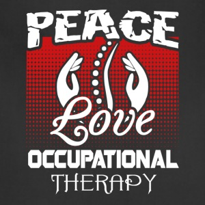 Peace Love and Occupational Therapy Shirt - Adjustable Apron