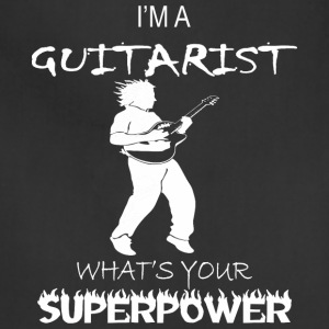 I Am A Guitarist Whats Your Superpower - Adjustable Apron