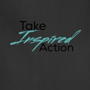 Take Inspired Action - Adjustable Apron