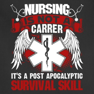 Nursing is a Survival Skill Shirt - Adjustable Apron