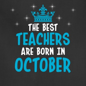 The best teachers are born in October - Adjustable Apron
