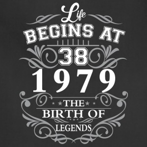 Life begins at 38 1979 The birth of legends - Adjustable Apron