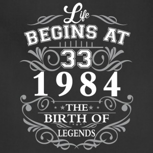 Life begins at 33 1984 The birth of legends - Adjustable Apron