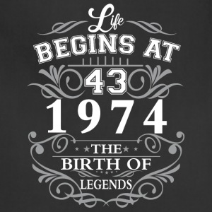 Life begins at 43 1974 The birth of legends - Adjustable Apron