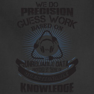 Precision Guess Work Based On Unreliable T Shirt - Adjustable Apron