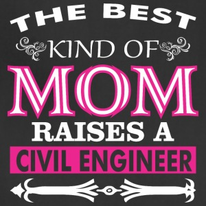 The Best Kind Of Mom Raises A Civil Engineer - Adjustable Apron
