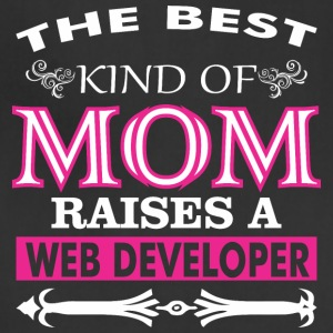 The Best Kind Of Mom Raises A Web Developer - Adjustable Apron