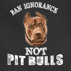 Ban ignorance not pit nulls - Adjustable Apron
