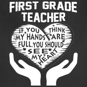 First Grade Teacher T Shirt - Adjustable Apron