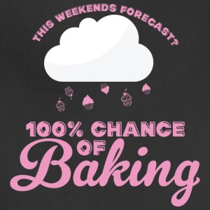 This Weekends Forecast 100% Chance Of Baking Shirt - Adjustable Apron