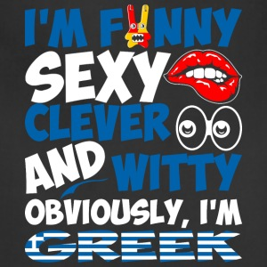 Im Funny Sexy Clever And Witty Im Greek - Adjustable Apron