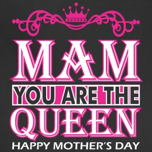 Mam You Are The Queen Happy Mothers Day - Adjustable Apron