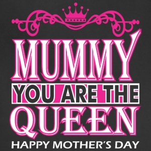 Mummy You Are The Queen Happy Mothers Day - Adjustable Apron