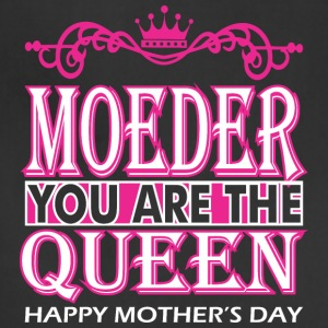 Moeder You Are The Queen Happy Mothers Day - Adjustable Apron