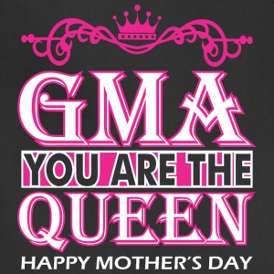 Gma You Are The Queen Happy Mothers Day - Adjustable Apron