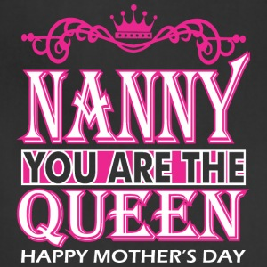 Nanny You Are The Queen Happy Mothers Day - Adjustable Apron