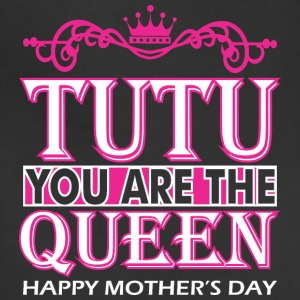 Tutu You Are The Queen Happy Mothers Day - Adjustable Apron