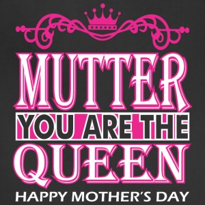 Mutter You Are The Queen Happy Mothers Day - Adjustable Apron