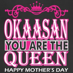 Okaasan You Are The Queen Happy Mothers Day - Adjustable Apron