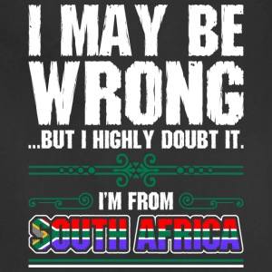 I May Be Wrong Im From South Africa - Adjustable Apron