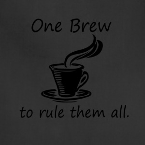 One Brew To Rule Them All - Coffee - Adjustable Apron