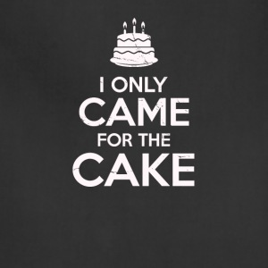 I Only Came For The Cake Birthday Cake Lovers - Adjustable Apron