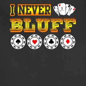 I Never Bluff - Adjustable Apron