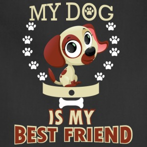 MY DOG IS MY BEST FRIEND - Adjustable Apron