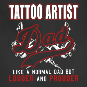 Tattoo Artist Dad Louder And Prouder - Adjustable Apron