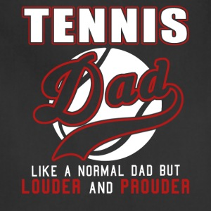 Tennis Dad Like Normal Dad But Louder And Prouder - Adjustable Apron