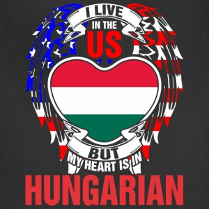 I Live In The Us But My Heart Is In Hungarian - Adjustable Apron