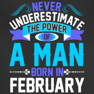Never Underestimate The Power A Man Born In Februa - Adjustable Apron