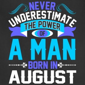 Never Underestimate The Power A Man Born In August - Adjustable Apron
