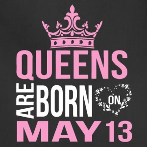 Queens are born on May 13 - Adjustable Apron