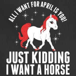 All I Want For April Horse - Adjustable Apron