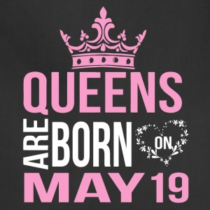 Queens are born on May 19 - Adjustable Apron