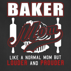 Baker Mom Like A Normal Mom But Louder And Prouder - Adjustable Apron