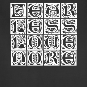Fear Less - Love more! - Adjustable Apron