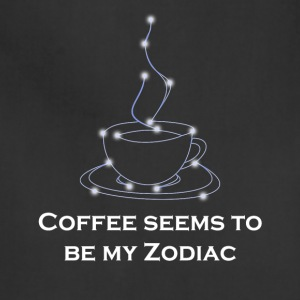 My Zodiac? Coffee! - Adjustable Apron