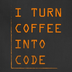 Programmer Gift-Turn coffee into code-Shirt,Hoodie - Adjustable Apron