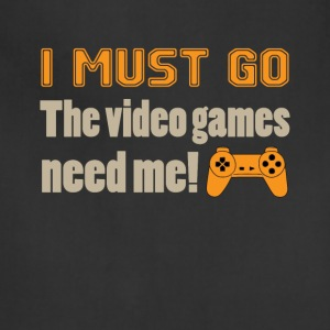 I Must Go The Video Games Tee Shirt - Adjustable Apron