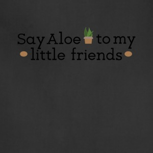 Say Aloe To My Little Friends Gardening Tee Shirt - Adjustable Apron